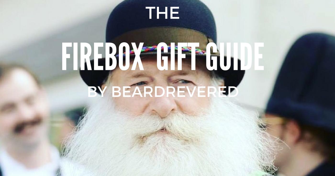 beardrevered-loves-firebox